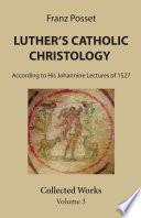 Luther S Catholic Christology