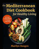 The Mediterranean Diet Cookbook for Healthy Living Book