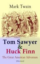 Pdf Tom Sawyer & Huck Finn – The Great American Adventure (Illustrated)