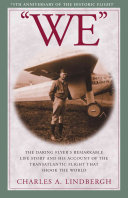 "link to ""We"" : the daring flyer's remarkable life story and his account of the transatlantic flight that shook the world in the TCC library catalog"