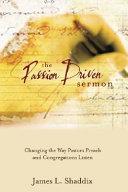 The Passion Driven Sermon