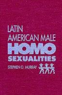 Latin American Male Homosexualities