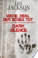 Wehe dem, der Böses tut / Dark Silence