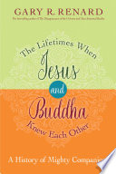 The Lifetimes when Jesus and Buddha Knew Each Other Book