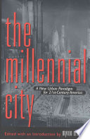 The Millennial City  : A New Urban Paradigm for 21st-century America