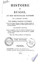 Histoire de Russie, et des principales nations de l'empire russe; par Pierre-Charles Levesque ... Tome premiere [-huitieme]