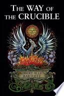"""The Way of the Crucible"" by Robert Allen Bartlett"