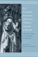 The Rationale Divinorum Officiorum of William Durand of Mende