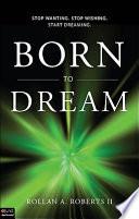 Born to Dream