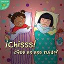 Chisss!, Qu es ese ruido? / Shh, Whats That Sound?