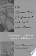 The Health Care Professional as Friend and Healer