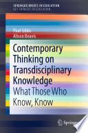 Contemporary Thinking on Transdisciplinary Knowledge