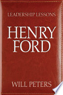 Leadership Lessons: Henry Ford