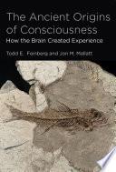 The Ancient Origins of Consciousness Book