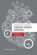 Strategies to Improve Cardiac Arrest Survival: