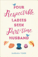 Four Respectable Ladies Seek Part time Husband
