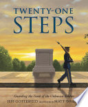 Twenty One Steps  Guarding the Tomb of the Unknown Soldier Book PDF