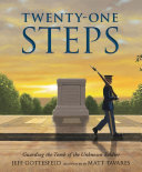 Twenty-One Steps: Guarding the Tomb of the Unknown Soldier Pdf