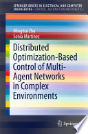 Distributed Optimization Based Control of Multi Agent Networks in Complex Environments