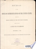 Journal of the House of Representatives of the United States  Being the Second Session of the Fifty first Congress  Begun and Held at the City of Washington December 1  1890