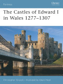 The Castles of Edward I in Wales 1277Â?1307