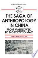 The Saga of Anthropology in China Book