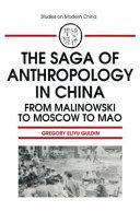 The Saga of Anthropology in China