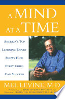 """A Mind At A Time: How Every Child Can Succeed"" by Mel Levine"