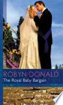 The Royal Baby Bargain  Mills   Boon Modern   By Royal Command  Book 3  Book PDF