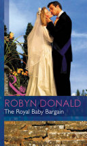 The Royal Baby Bargain  Mills   Boon Modern   By Royal Command  Book 3