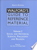Walford's Guide to Reference Material: Social and historical sciences, philosophy and religion
