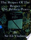The Reaper of the Reaper  The Broken Peace Book PDF