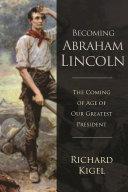 Becoming Abraham Lincoln