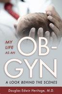 My Life as an OB-GYN