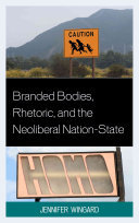 Branded Bodies, Rhetoric, and the Neoliberal Nation-state ebook