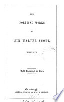 The poetical works of sir Walter Scott  With life  8 engr  on steel