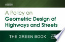 """AASHTO GREEN BOOK (GDHS-7) A Policy on Geometric Design of Highways and Streets, 7th Edition: AASHTO Green Book"" by AASHTO"