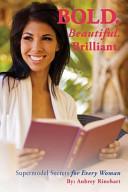 Bold  Beautiful  Brilliant  Book PDF