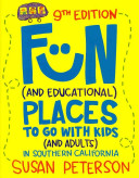 Fun (and Educational) Places to Go With Kids (and Adults) in Southern California