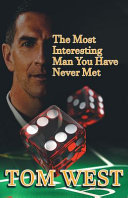 The Most Interesting Man You Have Never Met Book