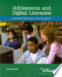 Adolescents and Digital Literacies  : Learning Alongside Our Students