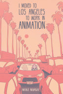 I Moved to Los Angeles to Work in Animation [Pdf/ePub] eBook