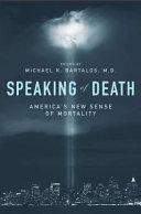 Speaking of Death  America s New Sense of Mortality