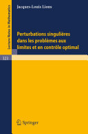 Perturbations Singulieres dans les Problemes aux Limites et en Controle Optimal Pdf/ePub eBook