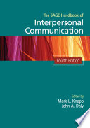 """The SAGE Handbook of Interpersonal Communication"" by Mark L. Knapp, John A. Daly"