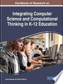 Handbook Of Research On Integrating Computer Science And Computational Thinking In K 12 Education