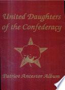United Daughters of the Confederacy Patriot Ancestor Album