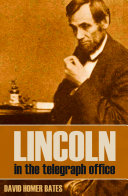 Lincoln in the Telegraph Office  Abridged  Annotated