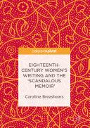 Eighteenth-Century Women's Writing and the 'Scandalous Memoir' Book