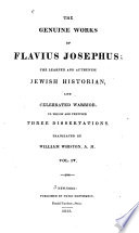 The Genuine Works Of Flavius Josephus The Learned And Authentic Jewish Historian And Celebrated Warrior